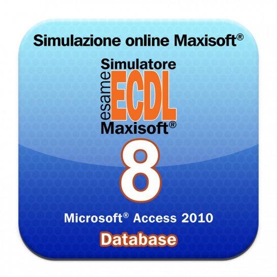 Simulazioni esame NUOVA ECDL Modulo 8 Database [Microsoft Access 2010]