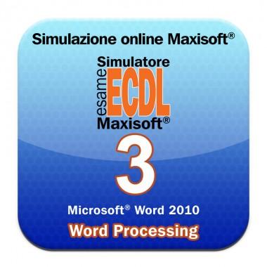 Simulazioni online esame NUOVA ECDL Modulo 3 Word Processing [Microsoft Word 2010]