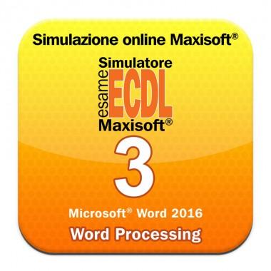 Simulazioni esame NUOVA ECDL Modulo 3 Word Processing [Microsoft Word 2016]