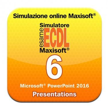 Simulazioni esame NUOVA ECDL Modulo 6 Presentation [Microsoft Power Point 2016]
