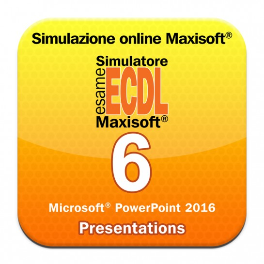 Simulazioni esame NUOVA ECDL Modulo 6 Presentation [Microsoft Power Point 2016]